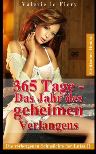 9780615858777: 365 Tage - Das Jahr des geheimen Verlangens: Die verborgenen Sehnsüchte der Luisa B. (German Edition)