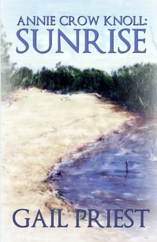 9780615858869: Annie Crow Knoll: Sunrise