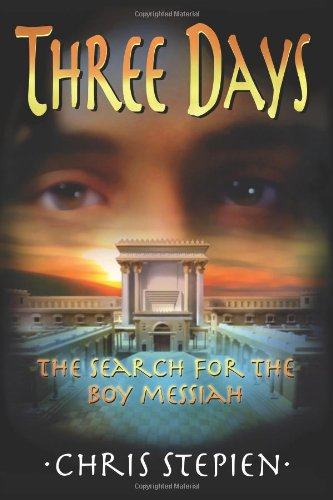 9780615859118: Three Days: The Search for the Boy Messiah