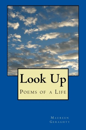 Look Up: Poems of a Life: Geraghty, Maureen