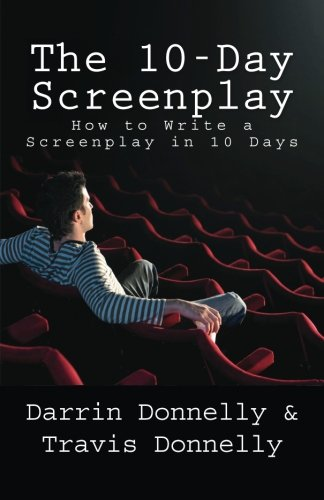 9780615859958: The 10-Day Screenplay: How to Write a Screenplay in 10 Days
