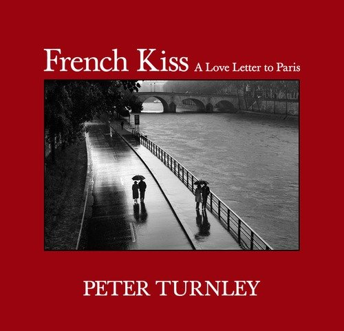 9780615859989: French Kiss: A Love Letter to Paris