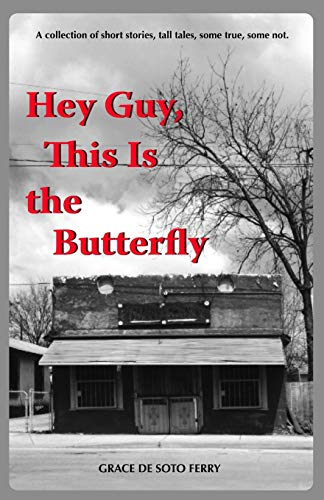 Hey Guy, This Is The Butterfly: Grace De Soto Ferry