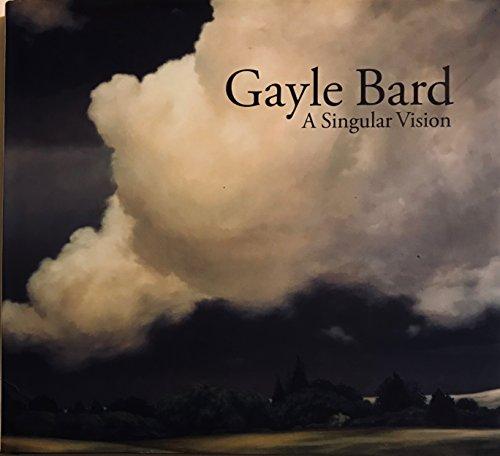 Gayle Bard: A Singular Vision: Seniuk, Jake