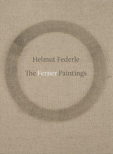 9780615860428: Helmut Federle: The Ferner Paintings