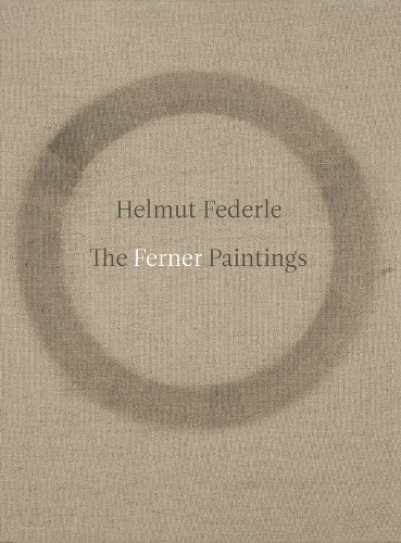 9780615860428: Helmut Federle: The Ferner Paintings