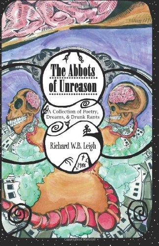 9780615860800: The Abbots Of Unreason: A Collection of Poetry, Dreams, & Drunk Rants