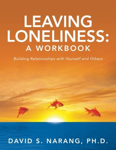 9780615860893: Leaving Loneliness: A Workbook: Building Relationships with Yourself and Others