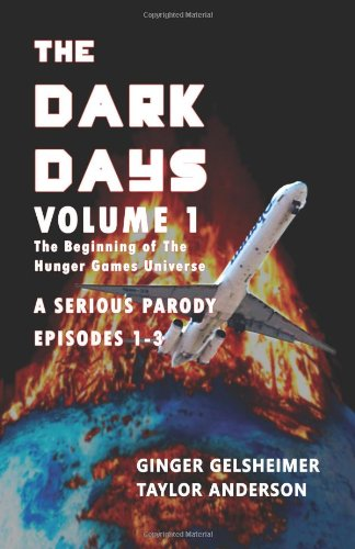 9780615861524: The Dark Days: Volume 1: The Beginning of The Hunger Games Universe - A Serious Parody