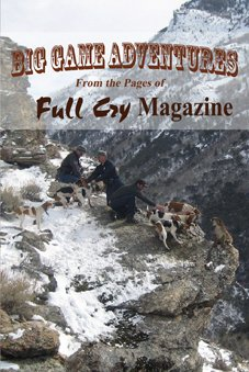 9780615861654: Big Game Adventures From the Pages of Full Cry Magazine
