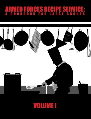 9780615862682: Armed Forces Recipe Service: A Cookbook for Large Groups (Volume 1)