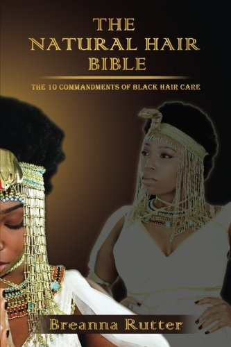 9780615862835: The Natural Hair Bible: The 10 Commandments of Black Hair Care
