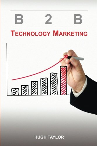 9780615862941: B2B Technology Marketing