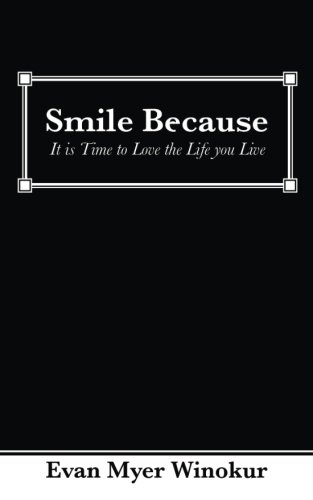 9780615863016: Smile Because