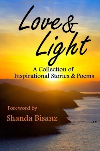9780615863733: Love & Light: A Collection of Inspirational Stories & Poems