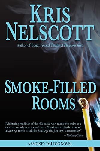 Smoke-Filled Rooms: A Smokey Dalton Novel: Nelscott, Kris