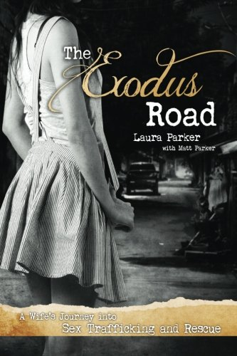 9780615864358: The Exodus Road: One Wife's Journey Into Sex Trafficking and Rescue