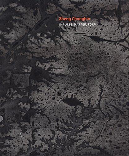 Zheng Chongbin: Impulse, Matter, Form (Contemporary Chinese Ink): Britta Erickson