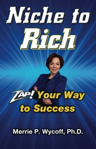 9780615866635: Niche To Rich: Zap! Your Way To Success