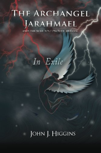 9780615866840: In Exile (Book III The Archangel Jarahmael and the War to Conquer Heaven)