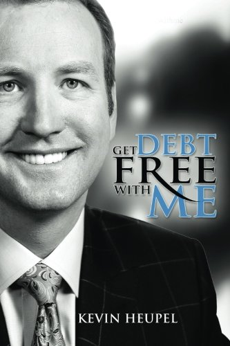 Get Debt Free With Me: Heupel, Kevin D.