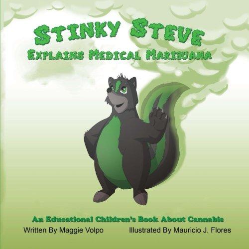 9780615867045: Stinky Steve Explains Medical Marijuana: An Educational Children's Book About Cannabis (Volume 1)