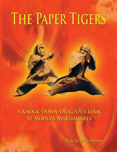 9780615867168: The Paper Tigers: A Knock-Down-Drag-Out Look at Modern Martial Arts