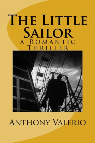 The Little Sailor a Romantic Thriller: Anthony Valerio