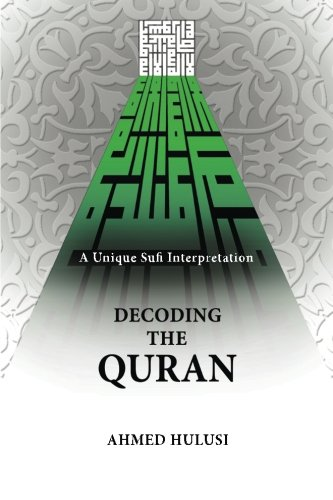 9780615867656: Decoding The QURAN (A Unique Sufi Interpretation)