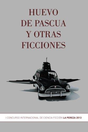 9780615867809: Huevo de pascua y otras ficciones (Spanish Edition)