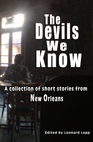 The Devils We Know: A collection of: Leonard L Lopp;