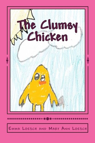 9780615869001: The Clumsy Chicken