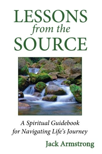 9780615869841: Lessons from the Source: A Spiritual Guidebook for Navigating Life's Journey