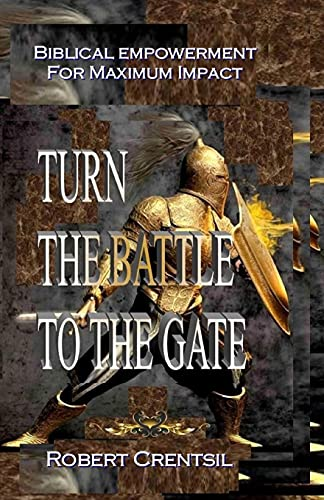 Turn The Battle To The Gate: Dr. Robert Crentsil