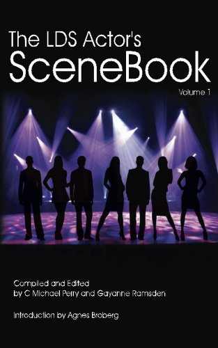 9780615872063: The LDS Actors SCENEBOOK: How To Get The Callback Or The Best Grade In The Class (Volume 1)