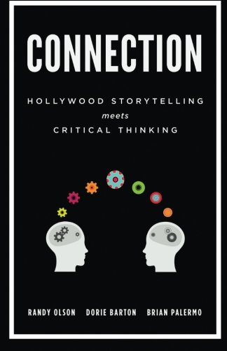 9780615872384: Connection: Hollywood Storytelling Meets Critical Thinking