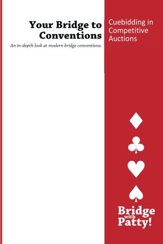 9780615872551: Cuebidding in Competitive Auctions (Your Bridge to Conventions)