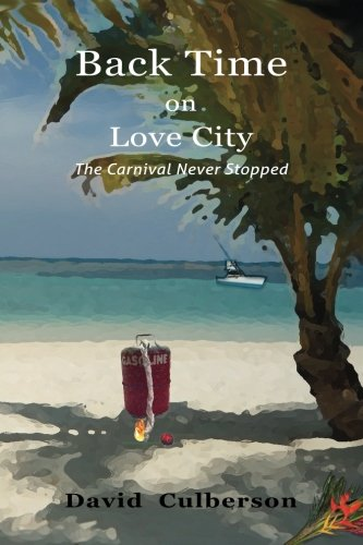 9780615872933: Back Time on Love City: The Carnival Never Stopped