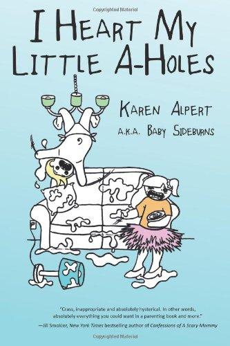 9780615873381: I Heart My Little A-Holes