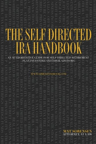 9780615873435: The Self Directed IRA Handbook: An Authoritative Guide For Self Directed Retirement Plan Investors and Their Advisors
