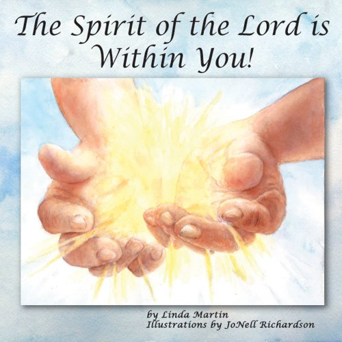 The Spirit of the Lord Is Within: Linda H Martin