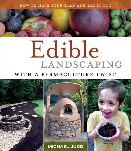 9780615873794: Edible Landscaping with a Permaculture Twist: How to Have Your Yard and Eat it Too