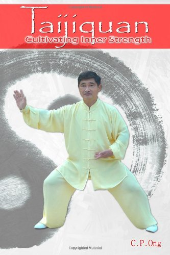 Taijiquan: Cultivating Inner Strength: Ong, C.P.
