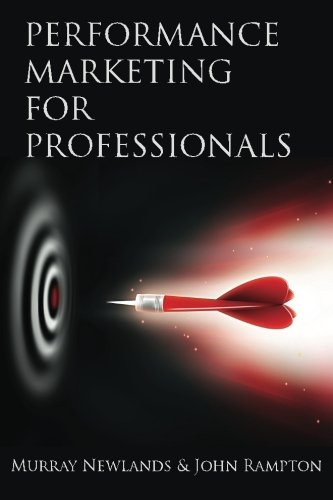 9780615874326: Performance Marketing for Professionals