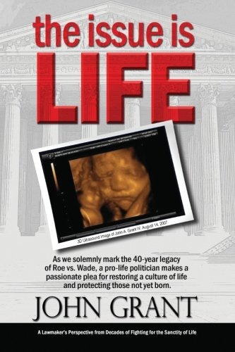 9780615874418: The Issue is Life: A Lawmaker's Perspective from Decades of Fighting for the sanctity of Life
