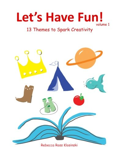 9780615874906: Let's Have Fun!: 13 Themes to Spark Creativity (Volume 1)