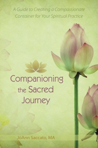 9780615874951: Companioning the Sacred Journey: A Guide to Creating a Compassionate Container for Your Spiritual Practice (Volume 1)