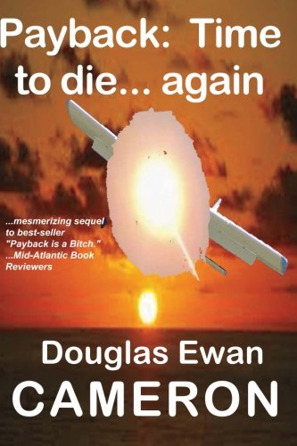 Payback Is Time to Die. Again: Cameron, Douglas Ewan