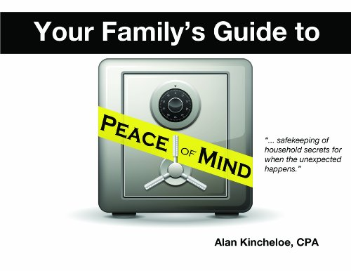 Your Family's Guide to Peace of Mind: Alan Kincheloe