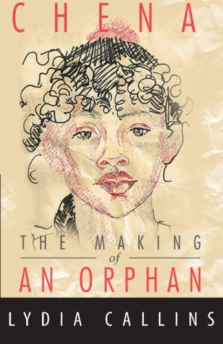 9780615875606: Chena The Making Of An Orphan
